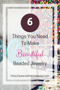 Jewelry making seems daunting, but you really only need six items to get going, check out which ones here!