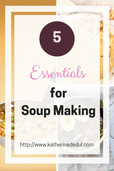 Soup is the perfect fall meal. Check out 5 essential items to make soup making easier! #Soups #Fall #ComfortFood