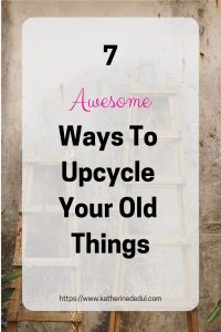 Upcycling is a great way to reuse your old things and make them new again!