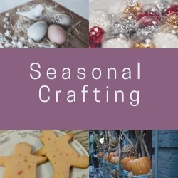 Check out my seasonal crafting posts!