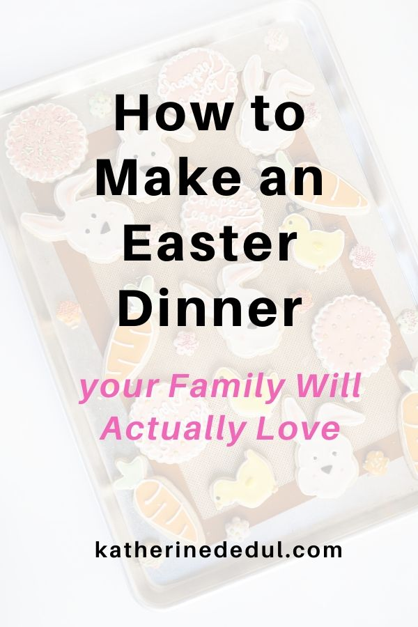 Easter dinner can be a stressful day, take the stress out with some simple planning tips and ideas!